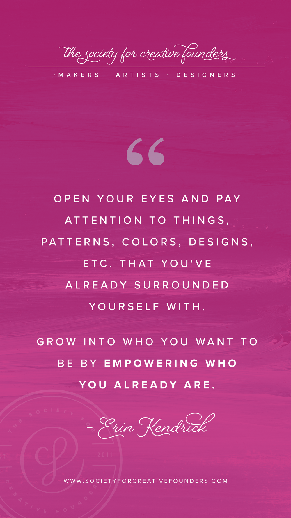Empower who you already are. Inspiring words by Erin Kendrick of Erin is Creative, Fall 2018 Creative Founders Conference Speaker
