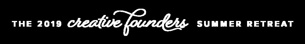 2019 Creative Founders Summer Retreat