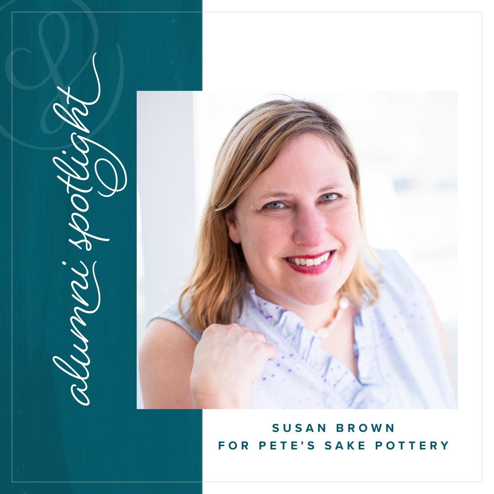 Alumni Spotlight - Susan Brown of For Pete's Sake Pottery