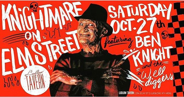 Next up:  #KnightmareOnElmStreet @ludlowtavernky 10/27.