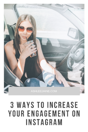 3 WAYS TO INCREASE YOUR ENGAGEMENT ON INSTAGRAM.png