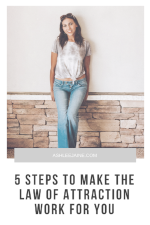 5 STEPS TO MAKE THE LAW OF ATTRACTION WORK FOR YOU.png