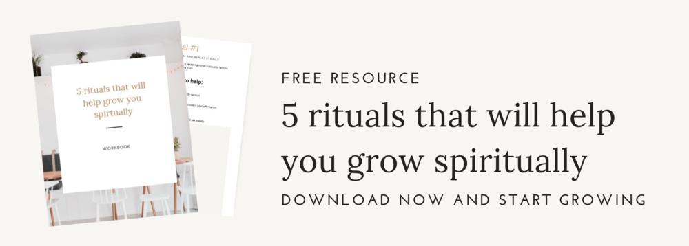 5 rituals to help grow you spiritually freebie