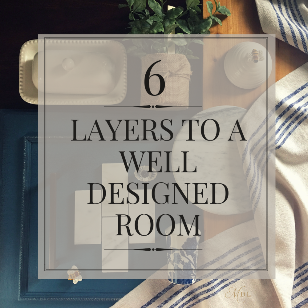 6 Layers to a well designed room.png