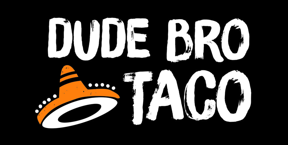 Dude Bro Taco
