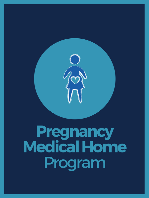 Pregnancy Medical Home Program