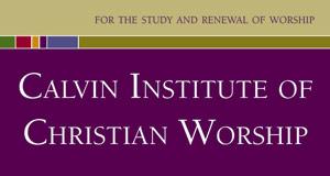 Calvin Institute for Christian Worship