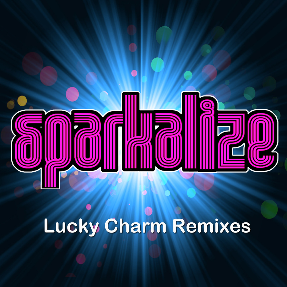 Lucky Charm Remixes  - by Sparkalize