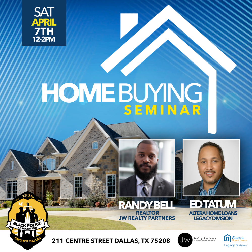 Community Home Buying Seminar - Join us April 7th, for a home buying seminar with Randy Bell, Realtor for JW Realty Partners, and Ed Tatum, lender from Altera Home Loans Legacy Division, as they walk us through the steps to purchasing a home in Dallas.