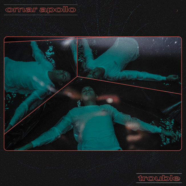 omar-apollo-new-song-trouble.jpg