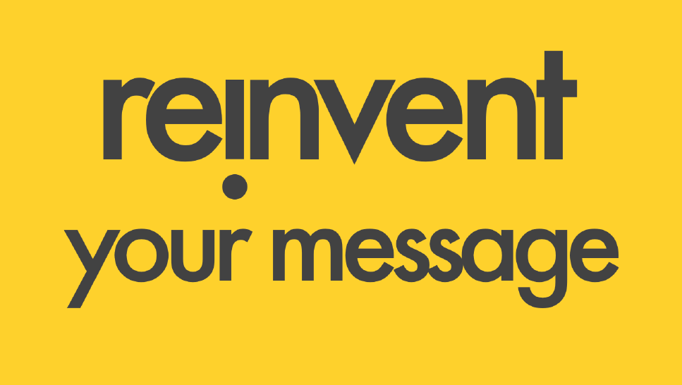 reinvent your message.png