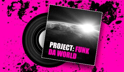 Read more from Project: Funk Da World -