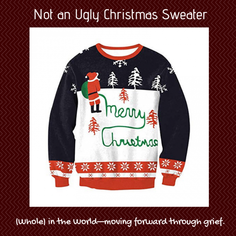 (W)hole in the World: Not an Ugly Christmas Sweater - 12/17/18