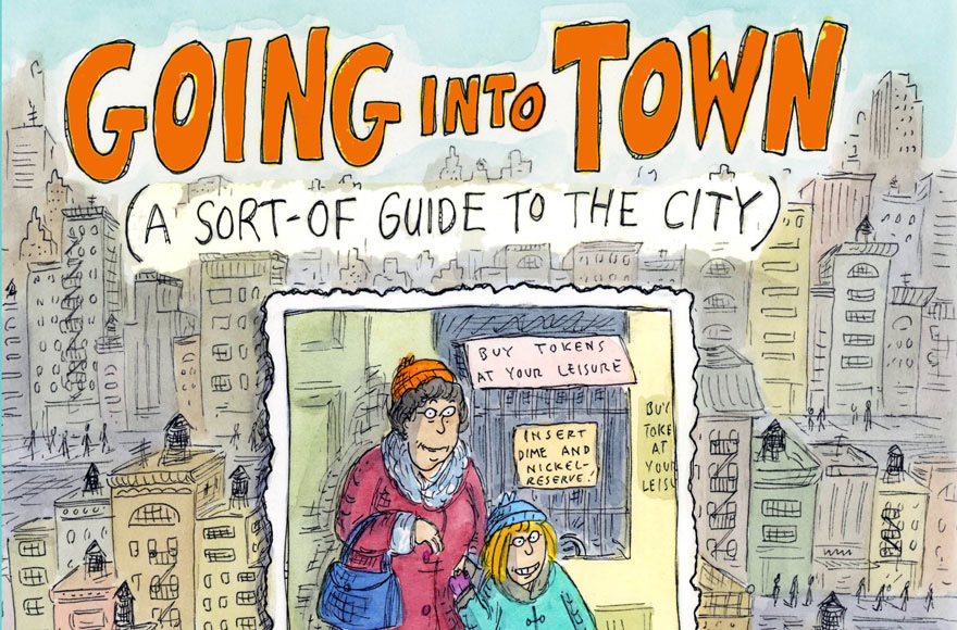 Going into Town: A Love Letter to New York, a book by Roz