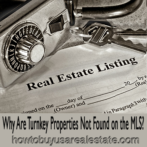 Why Are Turnkey Properties Not Found on the MLS?