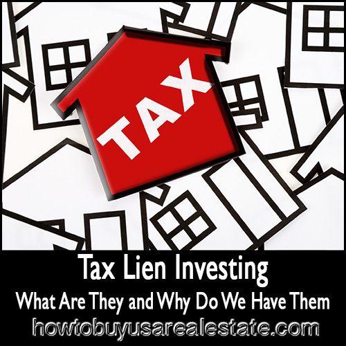 Tax Lien Investing: What Are They and Why Do We Have Them