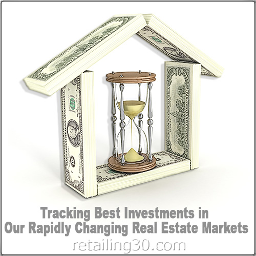Tracking Best Investments in Our Rapidly Changing Real Estate Markets