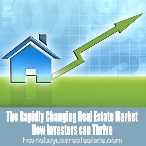 The Rapidly Changing Real Estate Market: How Investors can Thrive