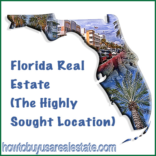 Florida Real Estate (The Highly Sought Location)