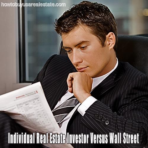Individual Real Estate Investor Versus Wall Street