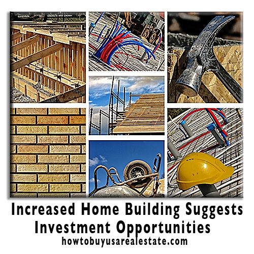 Increased Home Building Suggests Investment OpportunitiesPositioning Yourself for a Big Win in the Real Estate Investment Game for 2014
