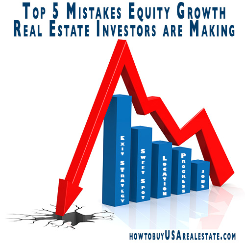 Top 5 Mistakes Equity Growth Real Estate Investors are Making