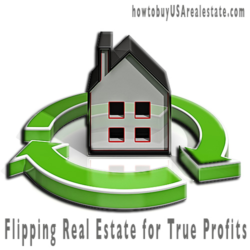 Flipping Real Estate for True Profits