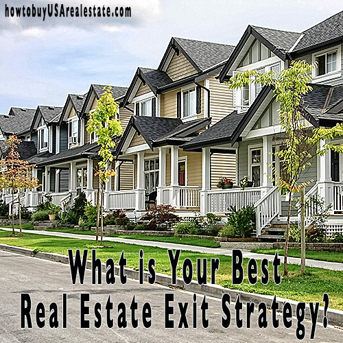 What is Your Best Real Estate Exit Strategy?