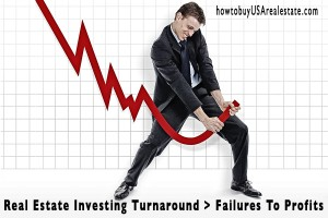 Real Estate Investing Turnaround > Failures to Profits