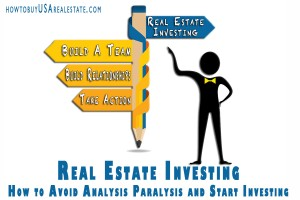 Real Estate Investing: How to Avoid Analysis Paralysis and Start Investing