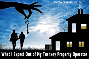 What I Expect Out of My Turnkey Property Operator