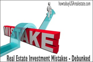 Real Estate Investment Mistakes - Debunked