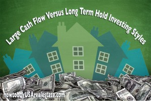 Large Cash Flow Versus Long Term Hold Investing Styles