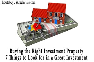 Buying the Right Investment Property: 7 Things to Look for in a Great Investment