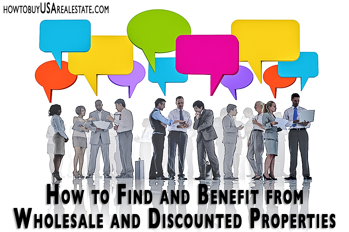 How to Find and Benefit from Wholesale and Discounted Properties