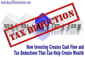 How Investing Creates Cash Flow and Tax Deductions That Can Help Create Wealth