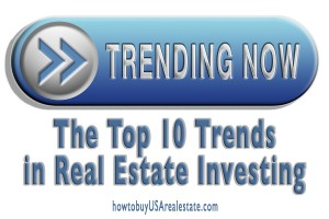 The Top 10 Trends in Real Estate Investing