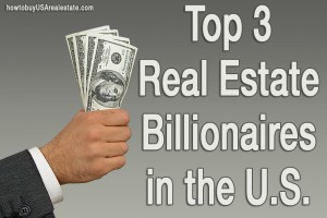 Top 3 Real Estate Billionaires in the U.S.