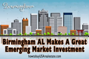 Birmingham AL Makes A Great Emerging Market Investment