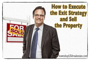 How to Execute the Exit Strategy and Sell the Property