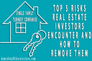 Top 5 Risks Real Estate Investors Encounter and How to Remove Them