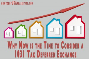 Why Now is the Time to Consider a 1031 Tax Deferred Exchange