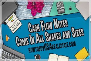 Cash Flow Notes Come In All Shapes and Sizes