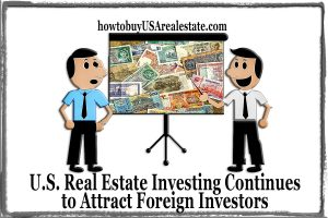 U.S. Real Estate Investing Continues to Attract Foreign Investors