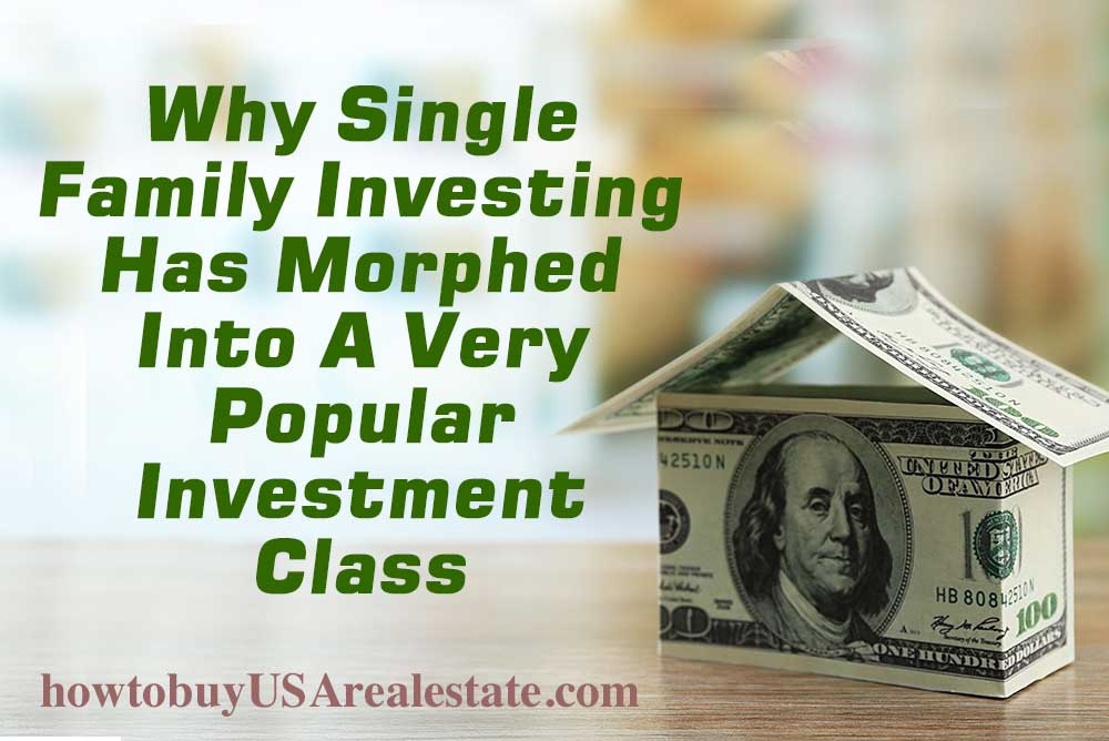 Why Single Family Investing Has Morphed Into A Very Popular Investment Class