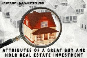 Attributes of a Great Buy and Hold Real Estate Investment
