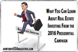 What You Can Learn About Real Estate Investing From the 2016 Presidential Campaign