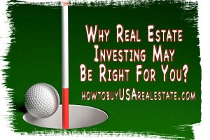 Why Real Estate Investing May Be Right For You?