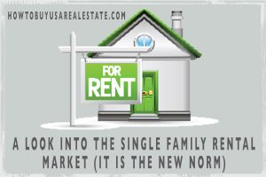 A Look into the Single Family Rental Market (it is the New Norm)