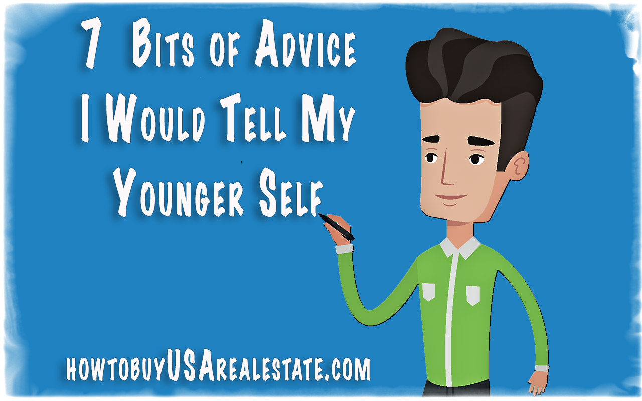 7 Bits of Real Estate Investing Advice I Would Tell My Younger Self